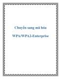 Cách chuyển sang mã hóa WPA/WPA2-Enterprise