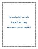 Bảo mật dịch vụ máy cho máy trạm từ xa trong Windows Server 2008 R2