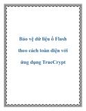 Bảo vệ dữ liệu ổ Flash theo cách toàn diện với ứng dụng TrueCrypt