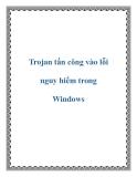 Trojan tấn công vào lỗi nguy hiểm trong Windows