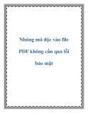 Nhúng mã độc vào file PDF không cần qua lỗi bảo mật