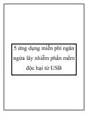5 ứng dụng miễn phí ngăn ngừa lây nhiễm phần mềm độc hại từ USB