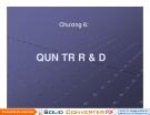 Bài giảng Quản trị công nghệ - Chương 6 Quản trị R & D