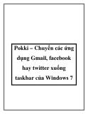pokki – chuyển các ứng dụng gmail, fac hay twitter xuống taskbar của windows 7.
