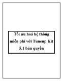 Tối ưu hoá hệ thống miễn phí với Tuneup Kit 5.1 bản quyền