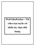 WebVideoFetcher – Tải video trực tuyến với nhiều tùy chọn chất lượng