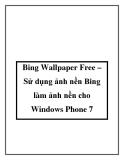 Bing Wallpaper Free – Sử dụng ảnh nền Bing làm ảnh nền cho Windows Phone 7