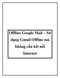 Offline Google Mail – Sử dụng Gmail Offline mà không cần kết nối Internet
