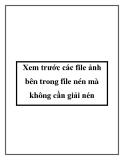 Xem trước các file ảnh bên trong file nén mà không cần giải nén