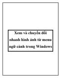 Xem và chuyển đổi nhanh hình ảnh từ menu ngữ cảnh trong Windows