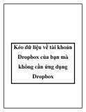Kéo dữ liệu về tài khoản Dropbox của bạn mà không cần ứng dụng Dropbox