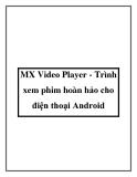 MX Video Player - Trình xem phim hoàn hảo cho điện thoại Android