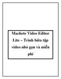 Machete Video Editor Lite – Trình biên tập video nhỏ gọn và miễn phí