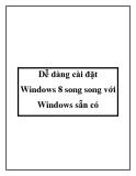 Dễ dàng cài đặt cho Windows 8 song song với Windows sẵn có