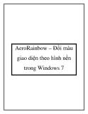 AeroRainbow – Đổi màu giao diện theo hình nền trong Windows 7