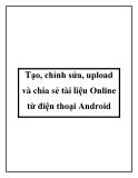 Tạo, chỉnh sửa, upload và chia sẻ tài liệu Online từ điện thoại Android