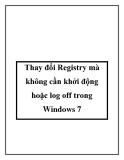 Thay đổi Registry mà không cần khởi động hoặc log off trong Windows 7