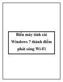 Biến máy tính cài Windows 7 thành điểm phát sóng Wi-Fi