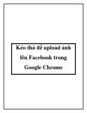 Kéo thả để upload ảnh lên Facebook trong Google Chrome.