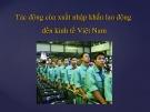 Tác động của xuất nhập khẩu lao động đến kinh tế Việt Nam