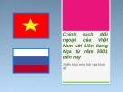 Chính sách đối ngoại của Việt Nam với Liên Bang Nga từ năm 2001 đến nay