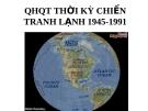 QUAN HỆ QUỐC TẾ THỜI KỲ CHIẾN TRANH LẠNH 1945-1991