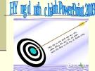 Hướng dẫn thực hành PowerPoint 2003