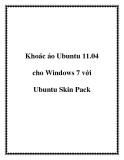 Khoác áo Ubuntu 11.04 cho Windows 7 với Ubuntu Skin Pack