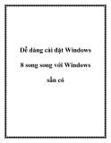 """Dễ dàng cài đặt Windows 8 song song với Windows sẵn có.+12Bài viết dưới đây sẽ giúp bạn cài đặt Windows 8 song song hệ điều hành sẵn có trên máy tính, giúp bạn trải nghiệm và khám phá hệ điều hành """"hot"""" Windows 8 mà vẫn không phải bỏ đi hệ điều hành q"""