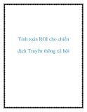 Tính toán ROI cho chiến dịch Truyền thông xã hội