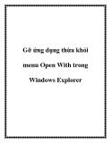 Gỡ ứng dụng thừa khỏi menu Open With trong Windows Explorer