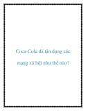 Coca-Cola đã tận dụng các mạng xã hội như thế nào?