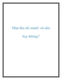 Mua địa chỉ email: có nên hay không?
