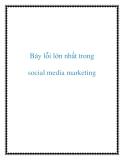 Bảy lỗi lớn nhất trong social media marketing