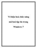 Vô hiệu hoá chức năng mã hoá tập tin trong Windows 7