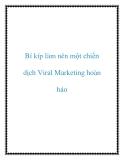 Bí kíp làm nên một chiến dịch Viral Marketing hoàn hảo