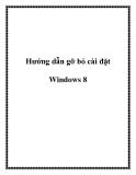 Các hướng dẫn gỡ bỏ cài đặt Windows 8