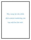 Hãy mang lại cho chiến dịch content marketing của bạn một hơi thở mới.