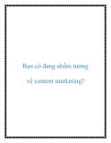 Bạn có đang nhầm tưởng về content marketing?