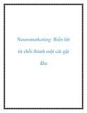 Neuromarketing: Biến lời từ chối thành một cái gật đầu