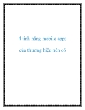 4 tính năng mobile apps của thương hiệu nên có