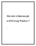 Hai cách vô hiệu hoá ghi ra DVD trong Windows 7