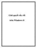 Giải quyết rắc rối trên Windows 8