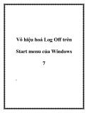 Vô hiệu hoá Log Off trên Start menu của Windows 7