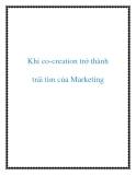 Khi co-creation trở thành trái tim của Marketing