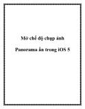 Mở chế độ chụp ảnh Panorama ẩn trong iOS 5