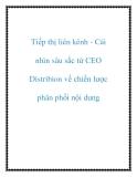 Tiếp thị liên kênh - Cái nhìn sâu sắc từ CEO Distribion về chiến lược phân phối nội dung
