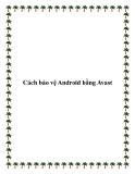 Cách bảo vệ Android bằng Avast