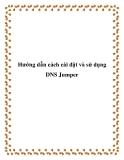 Hướng dẫn cách cài đặt và sử dụng DNS Jumper