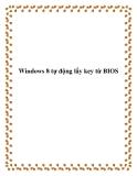 Windows 8 tự động lấy key từ BIOS